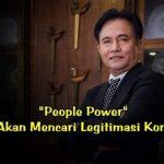 People Power Akhirnya Akan Mencari Legitimasi Konstitusional. Oleh: Yusril Ihza Mahendra,